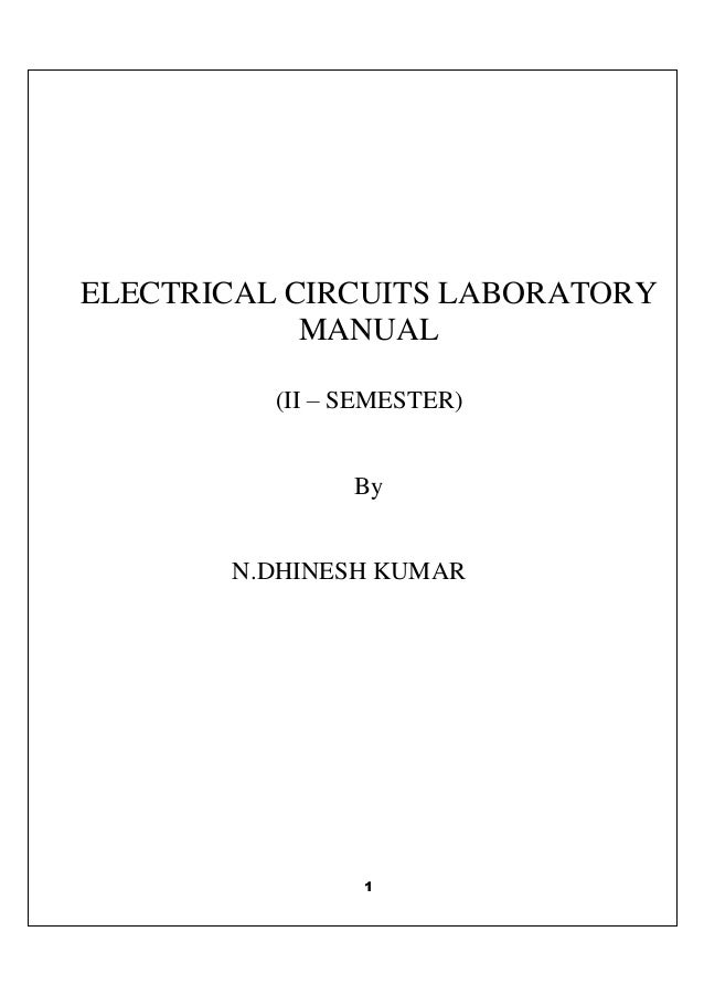 ELECTRICAL CIRCUITS LABORATORY MANUAL (II – SEMESTER)  By  N.DHINESH KUMAR  1