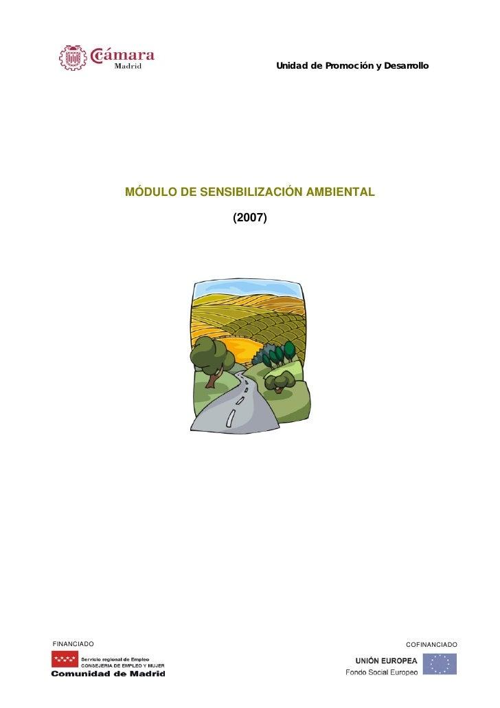 Unidad de Promoción y Desarrollo                  MÓDULO DE SENSIBILIZACIÓN AMBIENTAL                              (2007) ...