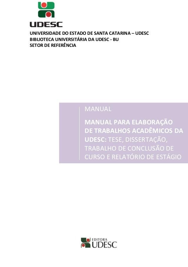 UNIVERSIDADE DO ESTADO DE SANTA CATARINA – UDESC  BIBLIOTECA UNIVERSITÁRIA DA UDESC - BU  SETOR DE REFERÊNCIA  MANUAL  MAN...