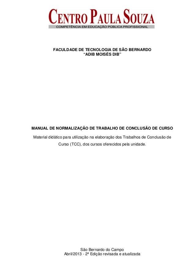 """FACULDADE DE TECNOLOGIA DE SÃO BERNARDO""""ADIB MOISÉS DIB""""MANUAL DE NORMALIZAÇÃO DE TRABALHO DE CONCLUSÃO DE CURSOMaterial d..."""
