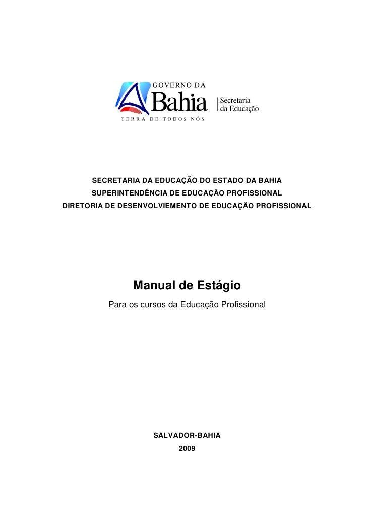SECRETARIA DA EDUCAÇÃO DO ESTADO DA BAHIA       SUPERINTENDÊNCIA DE EDUCAÇÃO PROFISSIONAL DIRETORIA DE DESENVOLVIEMENTO DE...
