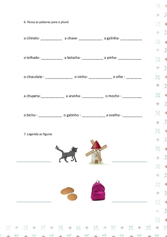 4. Divide as sílabas  galinha _________________  escadote ________________  chave __________________  ninho ______________...