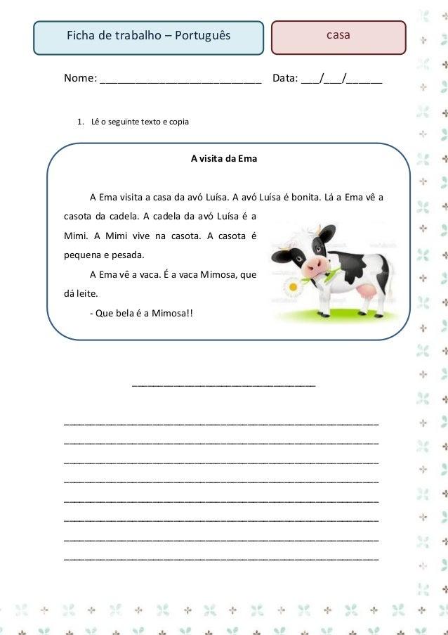 Ficha de trabalho – Português  casa  Nome: ___________________________ Data: ___/___/______ 1. Lê o texto.  O macaco Loló ...
