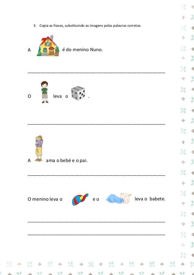 Ficha de trabalho – Português  janela  Nome: ___________________________ Data: ___/___/______  1. Rodeia a palavra janela