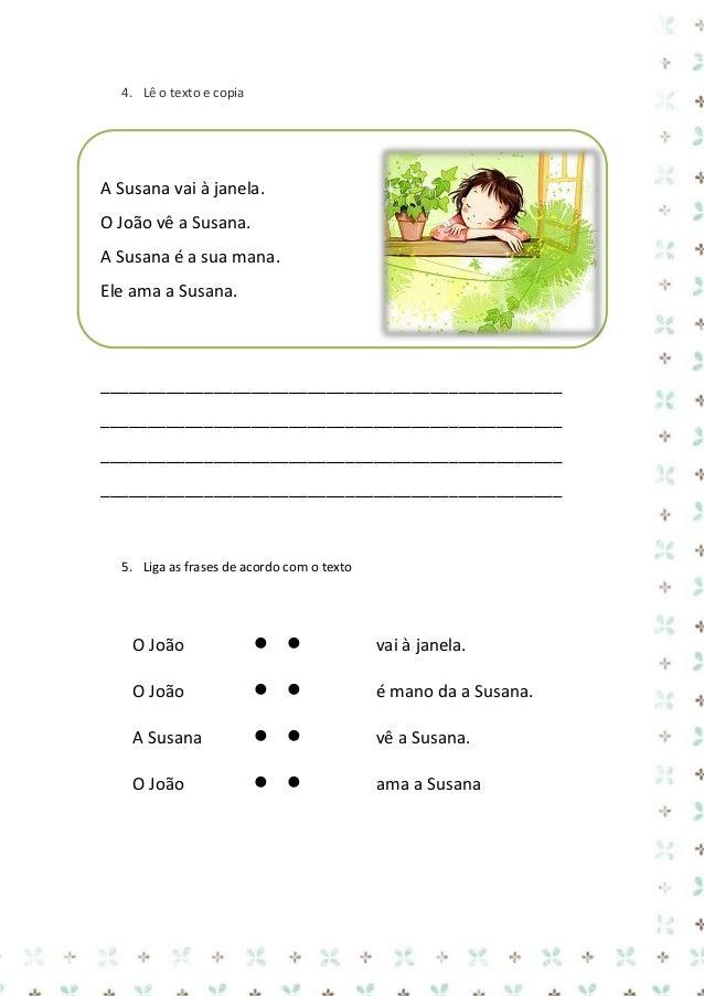 4. Ordena as frases e ilustra-as  ajuda a Júlia O Jaime com o tijolo.  ___________________________________________________...