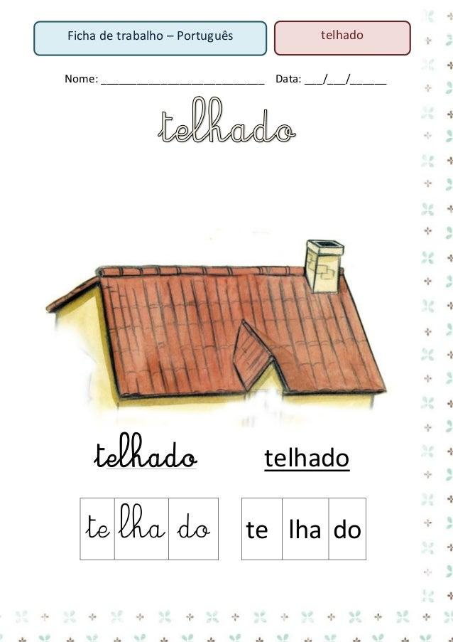 3. Copia as frases e lê  O coelho do menino Júlio é malhado. __________________________________________________ A avó da J...