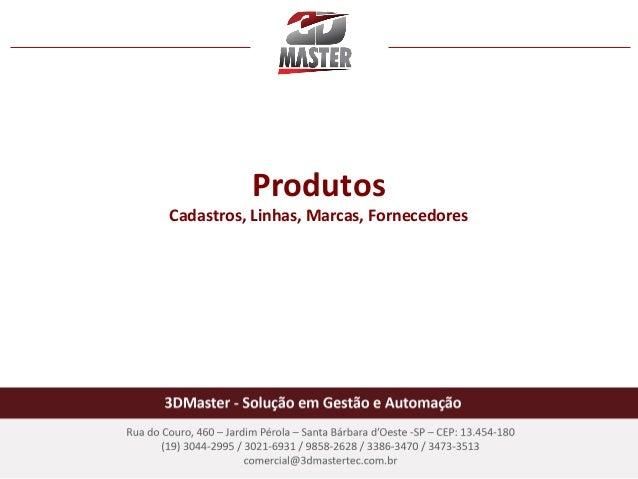Produtos  Cadastros, Linhas, Marcas, Fornecedores