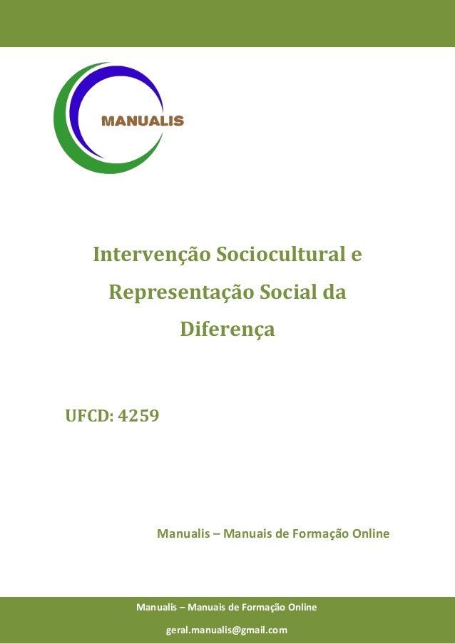 0 Manualis – Manuais de Formação Online Intervenção Sociocultural e Representação Social da Diferença UFCD: 4259 Manualis ...