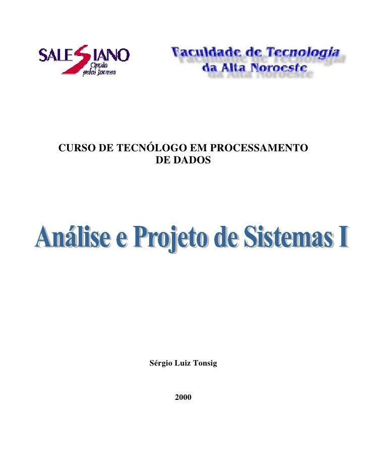 CURSO DE TECNÓLOGO EM PROCESSAMENTO               DE DADOS                 Sérgio Luiz Tonsig                      2000