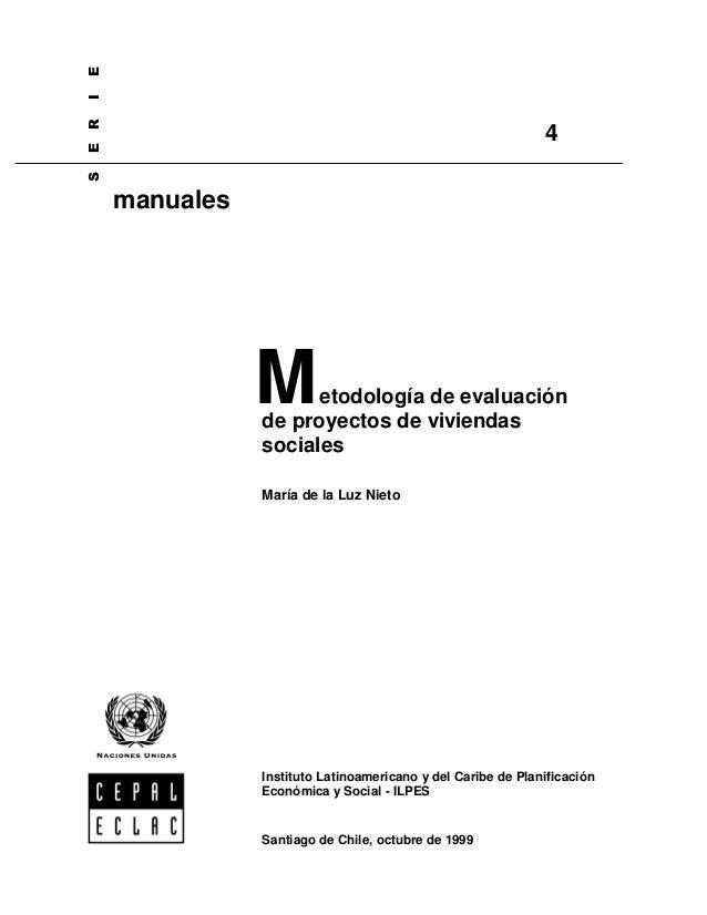 etodología de evaluación de proyectos de viviendas sociales María de la Luz Nieto M 6(5,( manuales Santiago de Chile, octu...