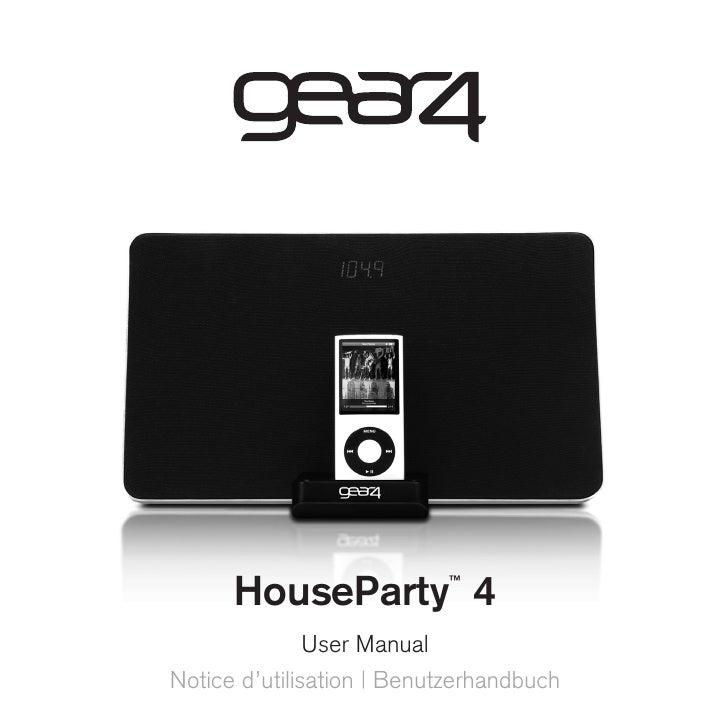HouseParty 4         ™                    User Manual Notice d'utilisation   Benutzerhandbuch