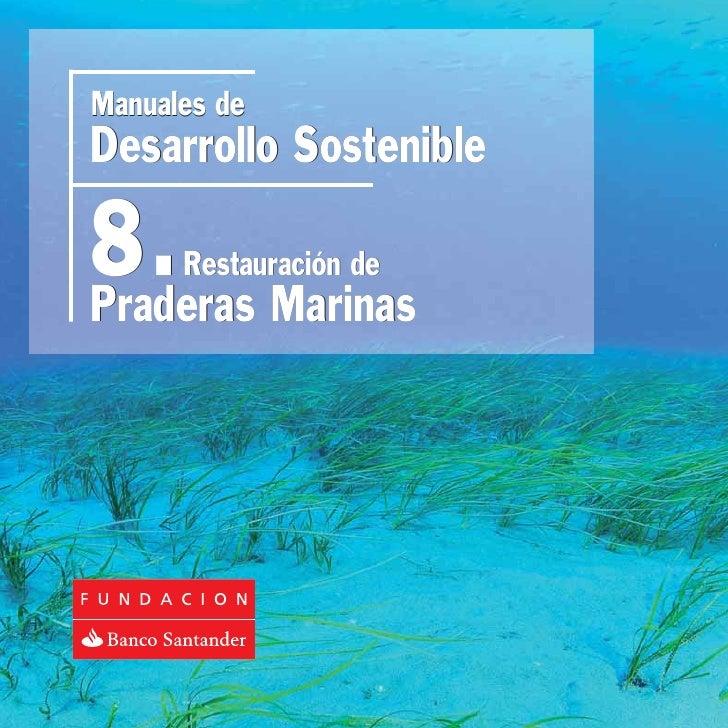 Manuales deDesarrollo Sostenible8. Marinas      Restauración dePraderas