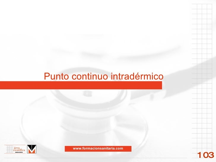 Punto continuo intradérmico 103 www.formacionsanitaria.com