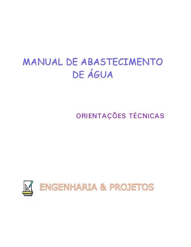 Manual de Abastecimento de Água – pág. 2 Diretor Executivo Márcio Augusto Magalhães Diretor Departamento de Administração ...