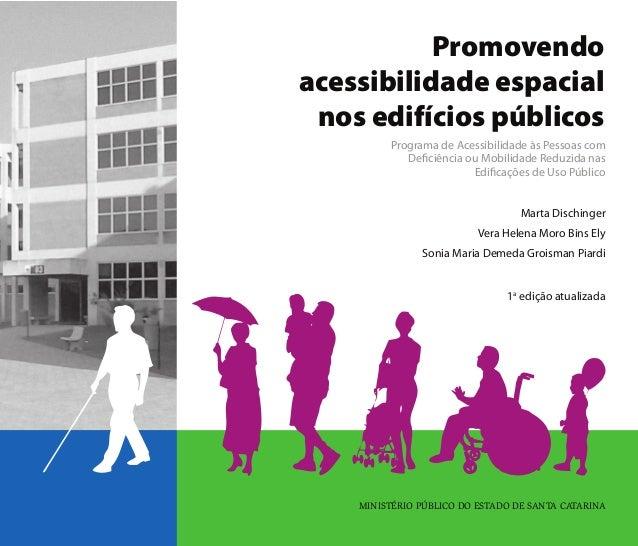 Promovendo  acessibilidade espacial  nos edifícios públicos  Programa de Acessibilidade às Pessoas com  Deficiência ou Mob...