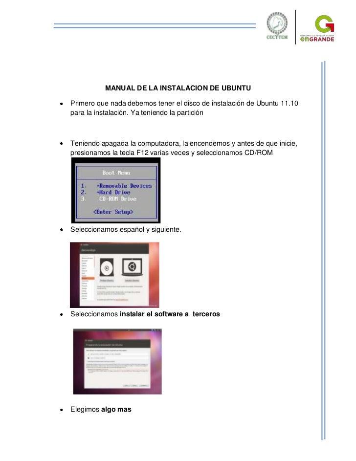 MANUAL DE LA INSTALACION DE UBUNTUPrimero que nada debemos tener el disco de instalación de Ubuntu 11.10para la instalació...