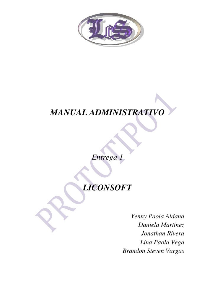 MANUAL ADMINISTRATIVO<br />Entrega 1<br />LICONSOFT<br />                            Yenny Paola Aldana<br />Daniela Martí...