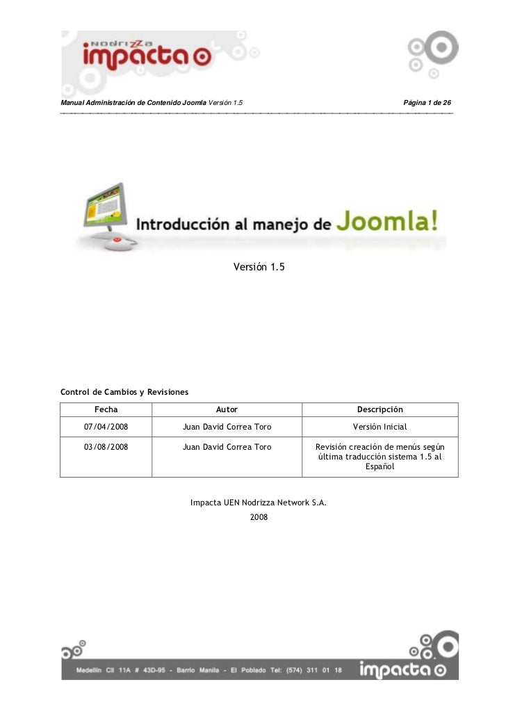 Versión 1.5<br />Control de Cambios y Revisiones<br />FechaAutorDescripción07/04/2008Juan David Correa ToroVersión Inicial...