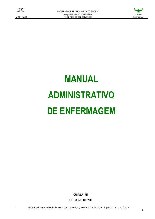 UFMT/HUJM  UNIVERSIDADE FEDERAL DE MATO GROSSO  Hospital Universitário Júlio Müller  GERÊNCIA DE ENFERMAGEM  cuidado  huma...