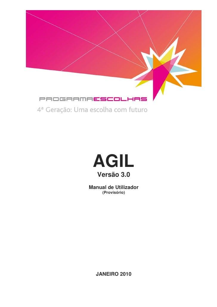 AGIL    Versão 3.0 Manual de Utilizador      (Provisório)       JANEIRO 2010