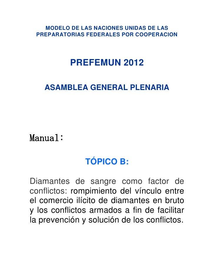 MODELO DE LAS NACIONES UNIDAS DE LAS PREPARATORIAS FEDERALES POR COOPERACION           PREFEMUN 2012    ASAMBLEA GENERAL P...