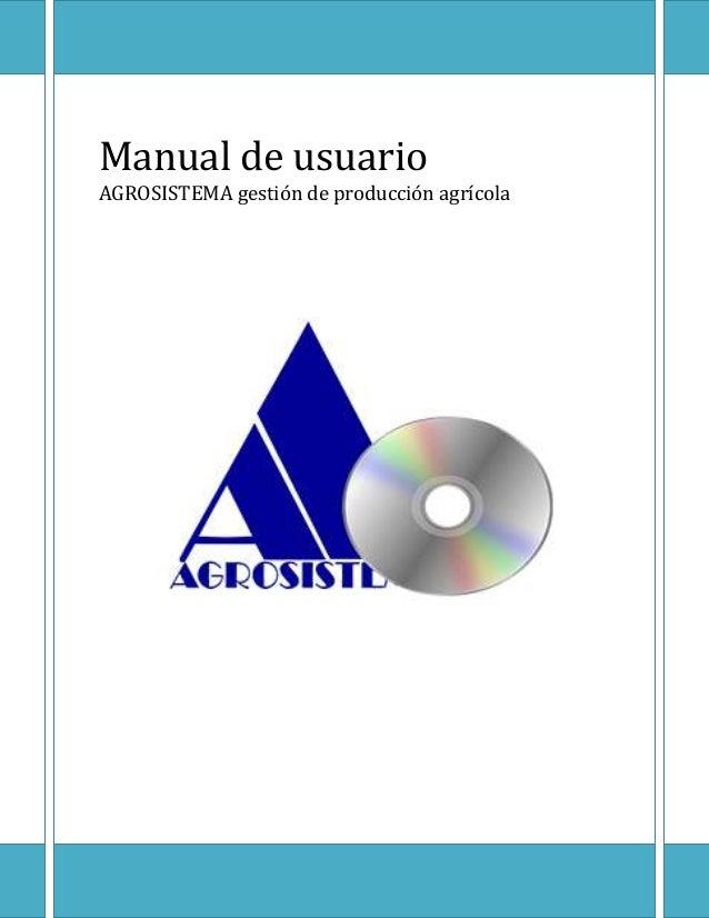 Manual de usuario AGROSISTEMA gestión de producción agrícola