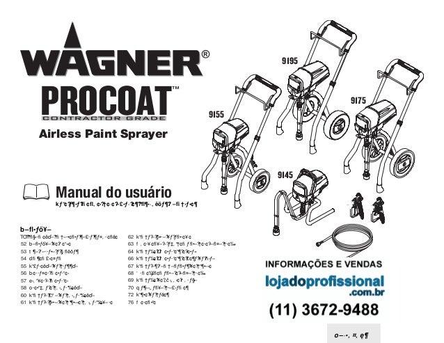 9195  PROCOAT  ™  9175 9155  Airless Paint Sprayer 9145  Manual do usuário Leia este manual para obter as instruções compl...