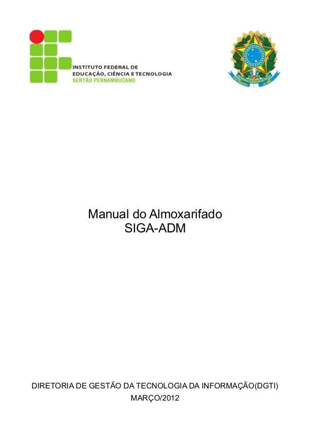 Manual do Almoxarifado SIGA-ADM DIRETORIA DE GESTÃO DA TECNOLOGIA DA INFORMAÇÃO(DGTI) MARÇO/2012