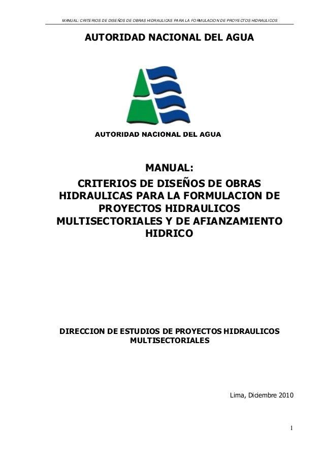 MANUAL: CRITE RIOS DE DISE ÑOS DE OB RAS HI DRAULICAS PA RA LA FO RMULACIO N DE PRO YE CTOS HIDRAULI COS  AUTORIDAD NACION...