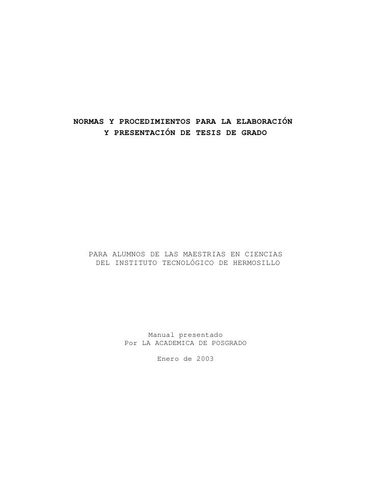 NORMAS Y PROCEDIMIENTOS PARA LA ELABORACIÓN      Y PRESENTACIÓN DE TESIS DE GRADO  PARA ALUMNOS DE LAS MAESTRIAS EN CIENCI...
