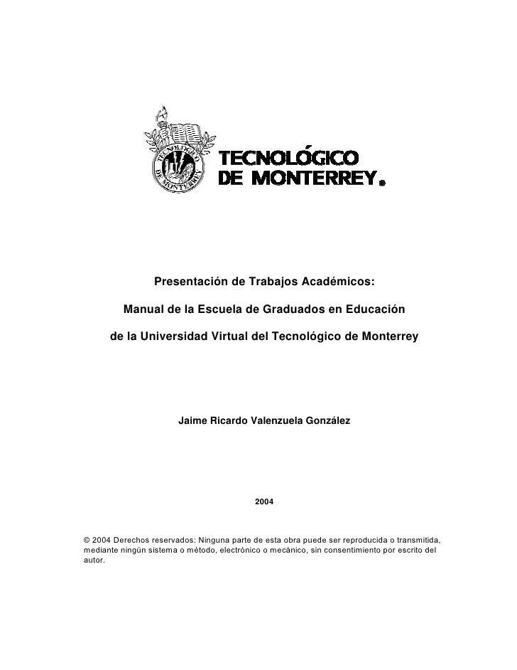 Presentación de Trabajos Académicos:            Manual de la Escuela de Graduados en Educación        de la Universidad Vi...
