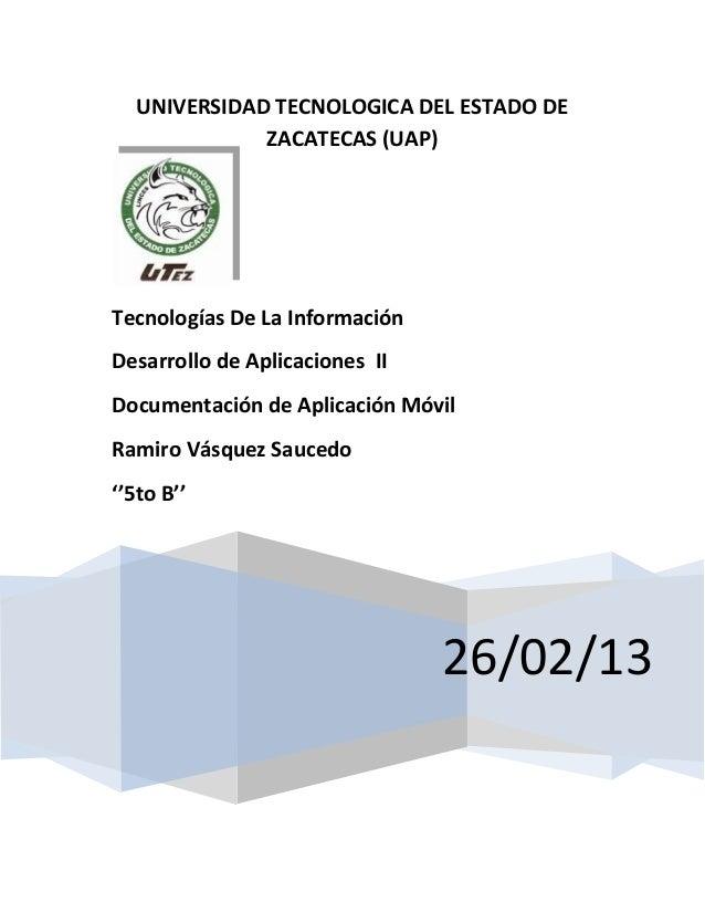 UNIVERSIDAD TECNOLOGICA DEL ESTADO DE             ZACATECAS (UAP)Tecnologías De La InformaciónDesarrollo de Aplicaciones I...