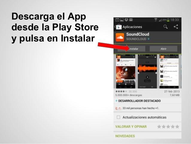 Descarga el Appdesde la Play Storey pulsa en Instalar