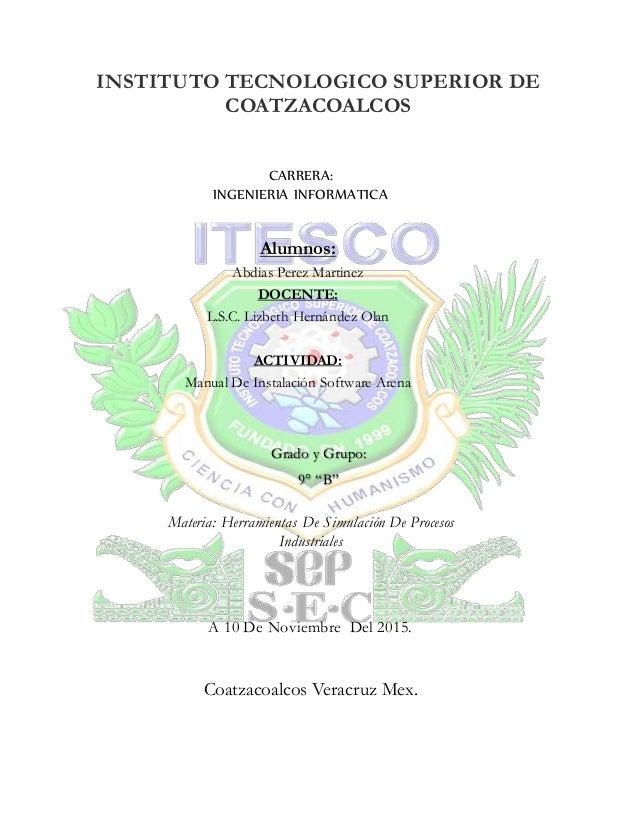 INSTITUTO TECNOLOGICO SUPERIOR DE COATZACOALCOS Materia: Herramientas De Simulación De Procesos Industriales A 10 De Novie...