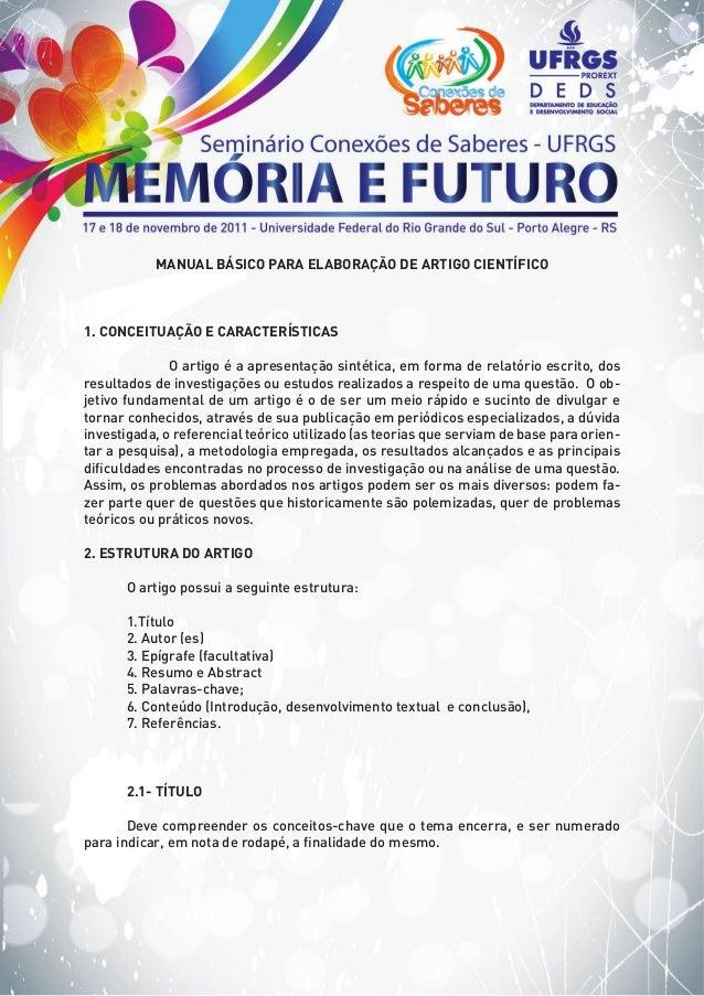 MANUAL BÁSICO PARA ELABORAÇÃO DE ARTIGO CIENTÍFICO1. CONCEITUAÇÃO E CARACTERÍSTICAS O artigo é a apresentação sintética, ...