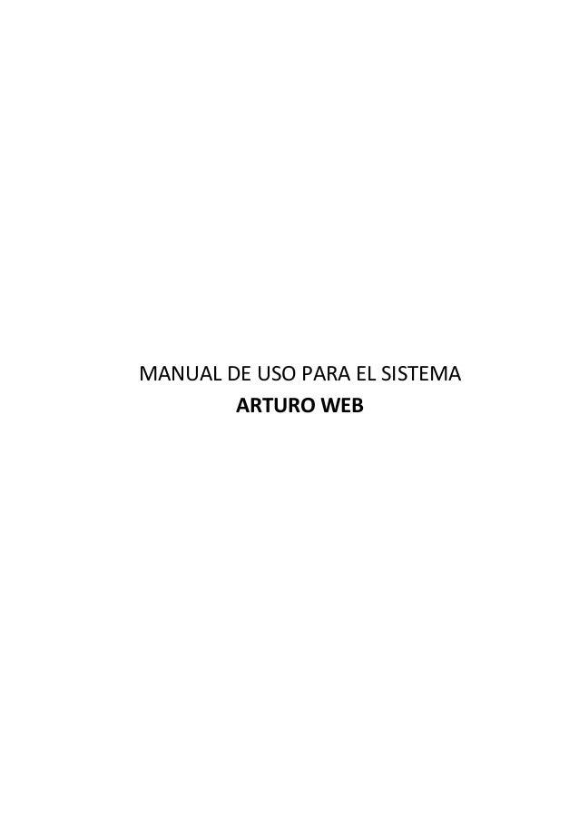 MANUAL DE USO PARA EL SISTEMA  ARTURO WEB