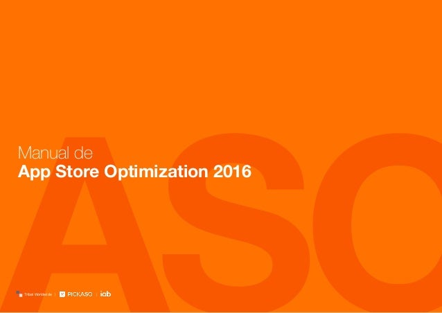 ASOTribal Worldwide | Manual de App Store Optimization 2016 |