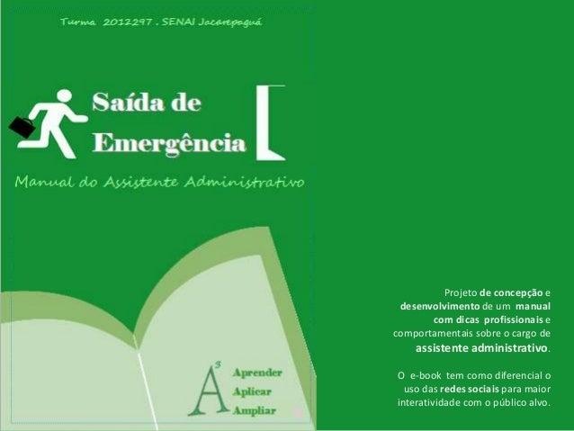 Projeto de concepção e desenvolvimento de um manual com dicas profissionais e comportamentais sobre o cargo de assistente ...