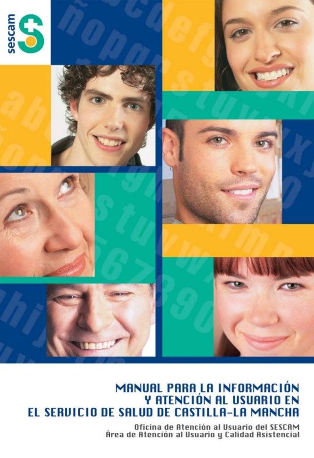 Manual para la Información y Atención al Usuario en el Servicio de Salud de Castilla-La Mancha Oficina de Atención al Usua...
