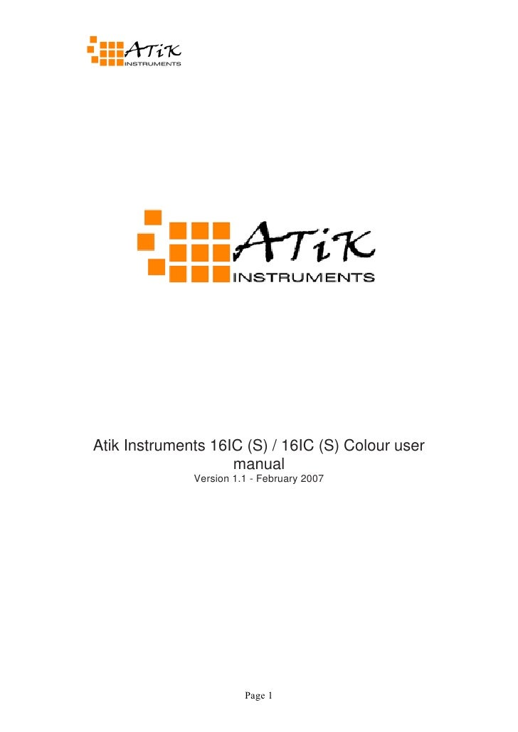 Atik Instruments 16IC (S) / 16IC (S) Colour user                     manual               Version 1.1 - February 2007     ...