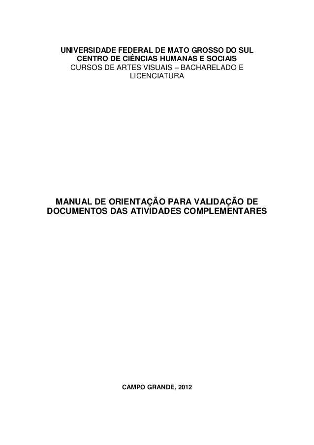 UNIVERSIDADE FEDERAL DE MATO GROSSO DO SUL      CENTRO DE CIÊNCIAS HUMANAS E SOCIAIS    CURSOS DE ARTES VISUAIS – BACHAREL...