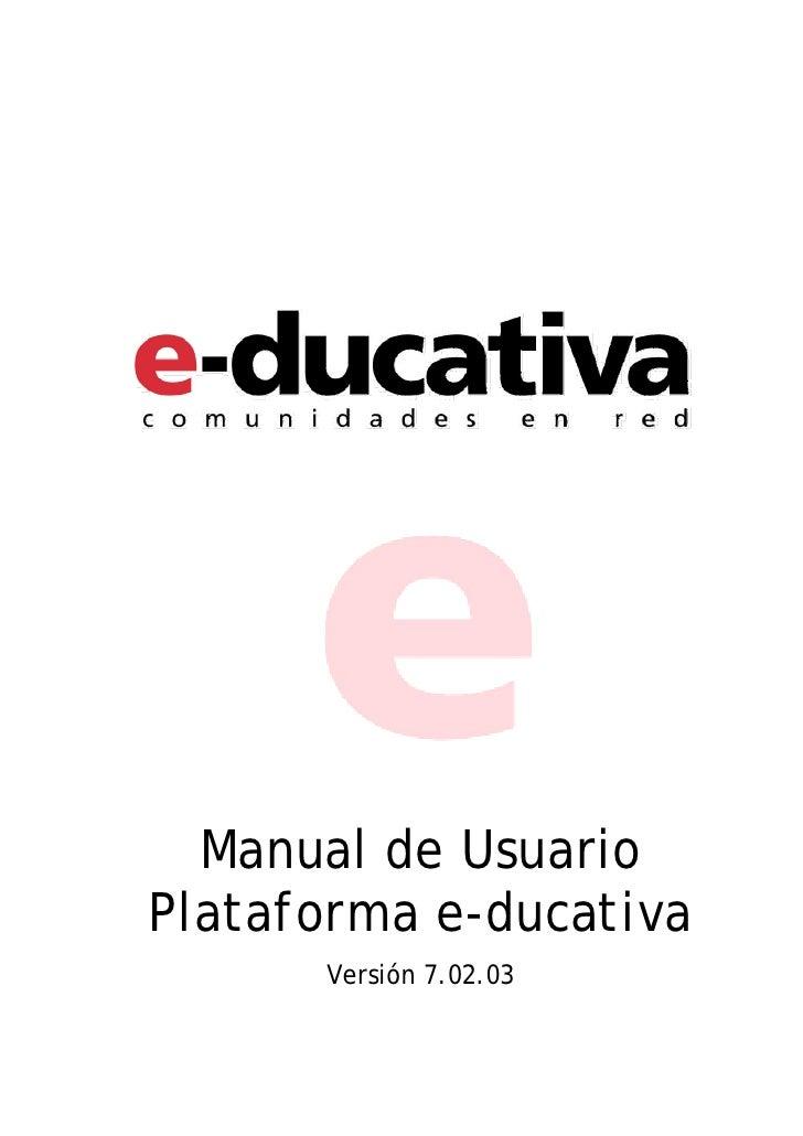 Manual de UsuarioPlataforma e-ducativa      Versión 7.02.03
