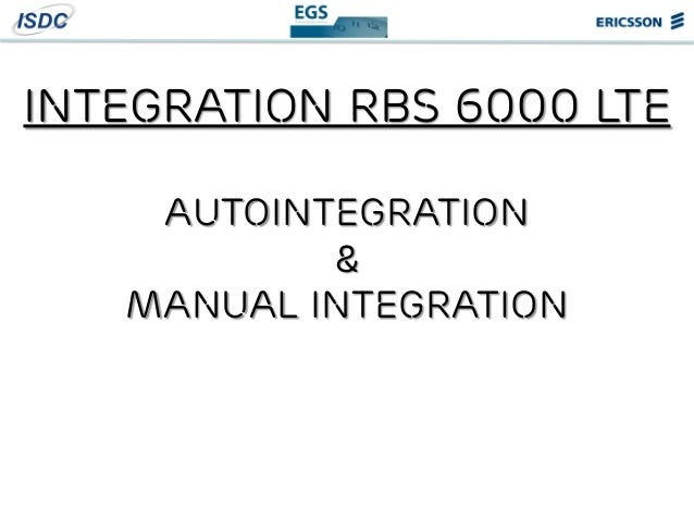 INTEGRATION rbs 6000 lte autoINTEGRATION & Manual integration