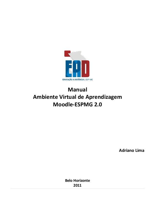 ManualAmbiente Virtual de Aprendizagem      Moodle-ESPMG 2.0                              Adriano Lima           Belo Hori...