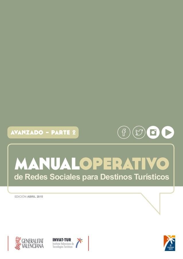 manualoperativode Redes Sociales para Destinos Turísticos avanzado - parte 2 EDICIÓN ABRIL 2015