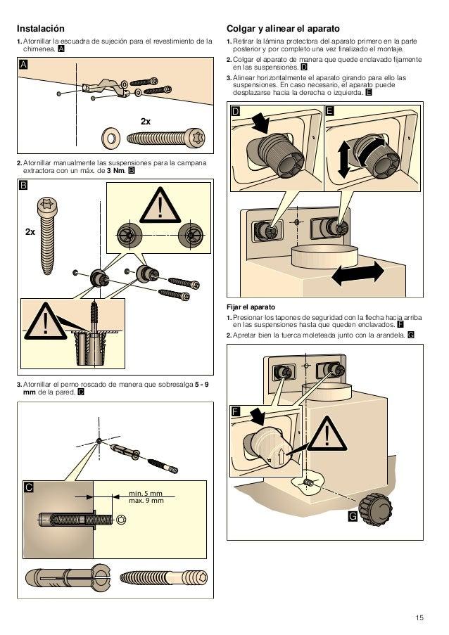 15 Instalación 1. Atornillar la escuadra de sujeción para el revestimiento de la chimenea. ¨ 2. Atornillar manualmente las...