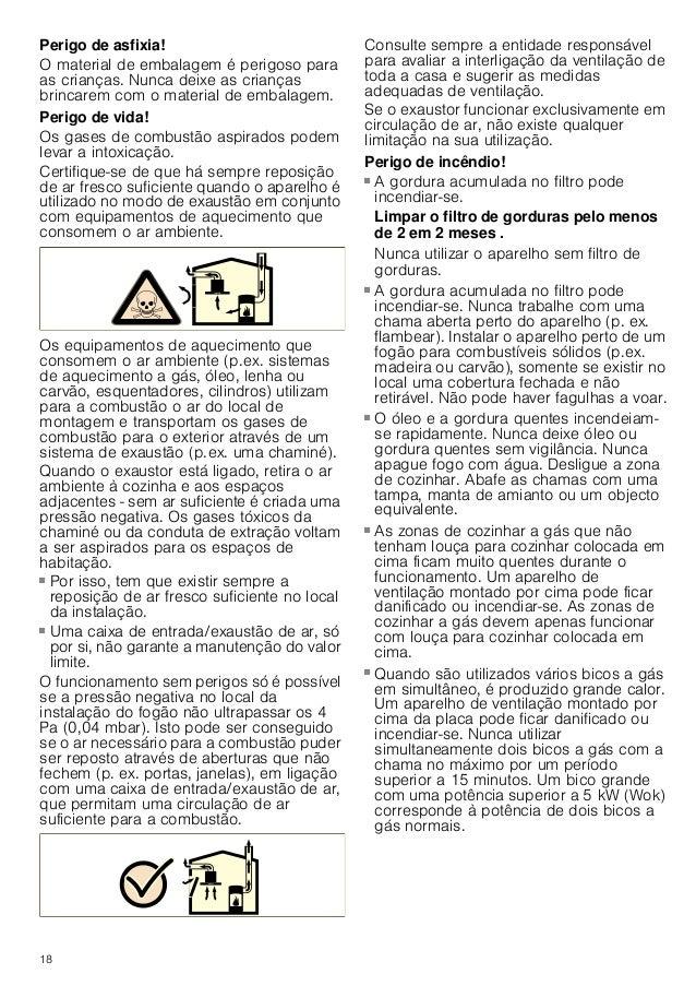 18 Perigo de asfixia! O material de embalagem é perigoso para as crianças. Nunca deixe as crianças brincarem com o materia...