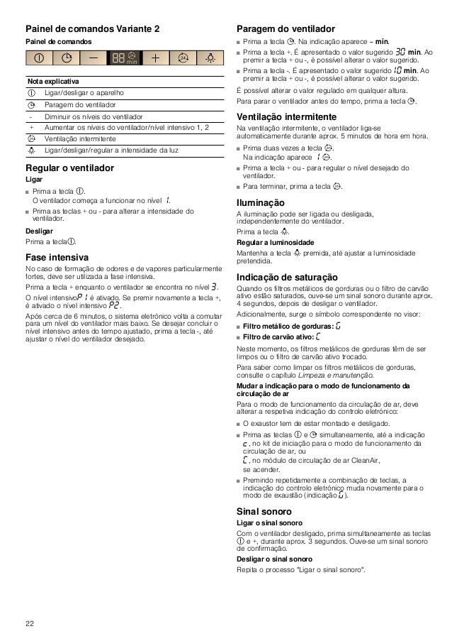 22 Painel de comandos Variante 2 Painel de comandos Regular o ventilador Ligar ■ Prima a tecla #. O ventilador começa a fu...