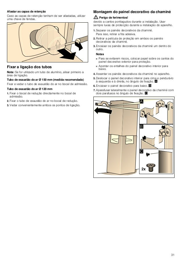 31 Afastar as capas de retenção Caso as capas de retenção tenham de ser afastadas, utilizar uma chave de fendas. Fixar a l...