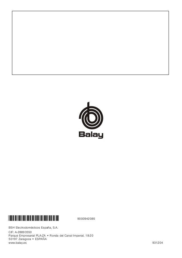 BSH Electrodomésticos España, S.A. CIF: A-28893550 Parque Empresarial PLA-ZA • Ronda del Canal Imperial, 18-20 50197 Zarag...